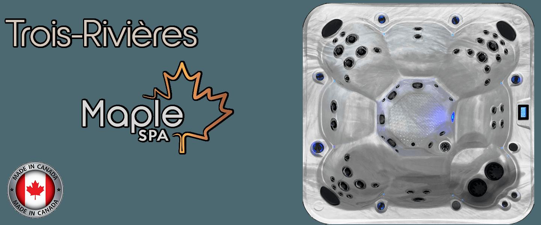 Maple spa modèle Trois-Rivières