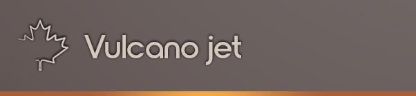 Vulcano Jet